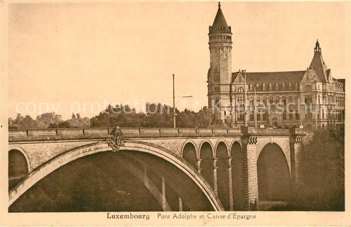 AK / Ansichtskarte Luxembourg Pont Adolphe et Caisse d Epargne Luxembourg