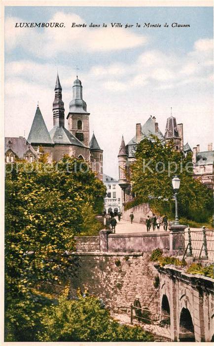 AK / Ansichtskarte Luxembourg Entre dans la Ville par la Montee de Clausen Luxembourg