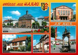 AK / Ansichtskarte Hanau_Main Rathaus Stadthalle Kesselstadt Altstaedter Markt Marktbrunnen Hanau_Main