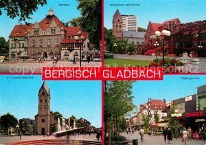 AK / Ansichtskarte Bergisch_Gladbach Rathaus Buergerhaus Kirche Laurentiuskirche Fussgaengerzonne Bergisch_Gladbach
