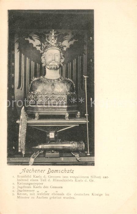 AK / Ansichtskarte Aachen Aachener Domschatz Brustbild Karl der Grosse Aachen