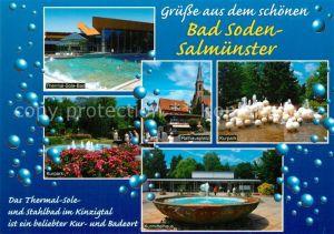 AK / Ansichtskarte Bad_Soden Salmuenster Thermal Sole Bad Kurpark Rathausplatz Kurmittelhaus Brunnen Bad_Soden Salmuenster