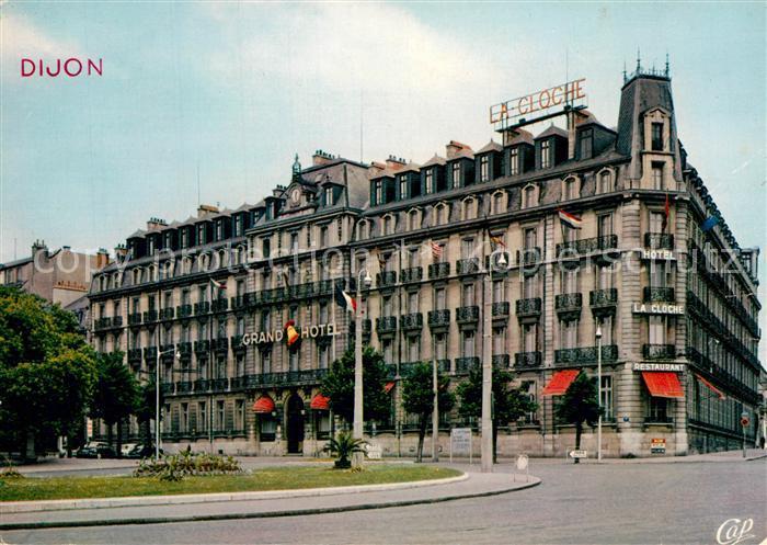 AK / Ansichtskarte Dijon_Cote_d_Or La Cloche Grand Hotel Dijon_Cote_d_Or