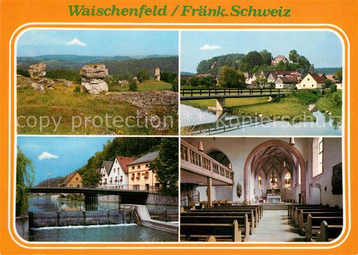 AK / Ansichtskarte Waischenfeld Landschaftspanorama Fraenkische Schweiz Partie an der Wiesent Wehr Kirche Innenansicht Waischenfeld