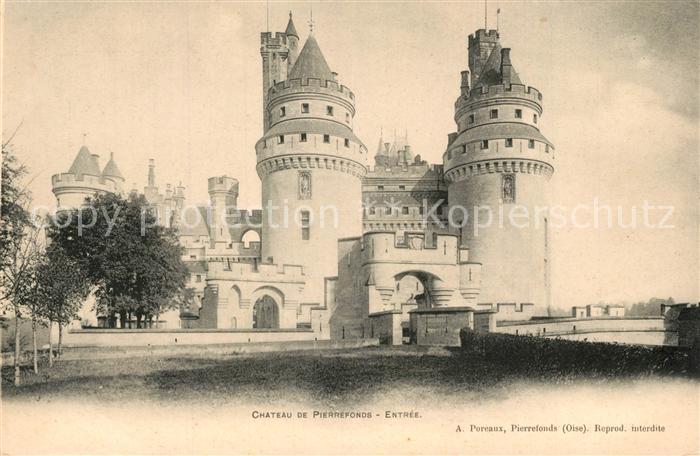 AK / Ansichtskarte Pierrefonds_Oise Chateau de Pierrefonds Entree Pierrefonds Oise