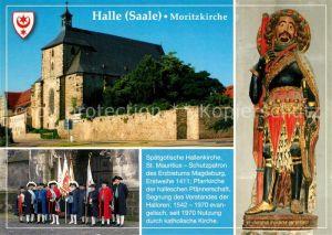 AK / Ansichtskarte Halle_Saale Moritzkirche Sankt Mauritius Schutzpatron Pfaennerschaft Halle_Saale