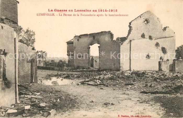 AK / Ansichtskarte Luneville La Ferme de la Faisanderie apres le bombardement Luneville