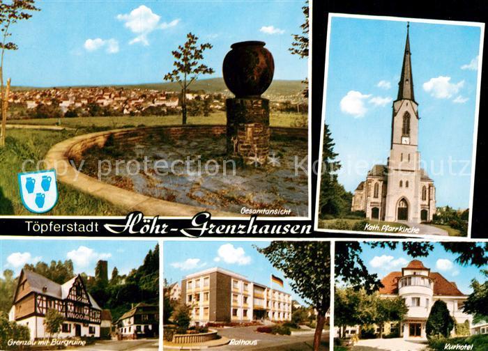 AK / Ansichtskarte Hoehr Grenzhausen Panorama Toepferstadt Kirche Kurhotel Rathaus Grenzau Burgruine Hoehr Grenzhausen