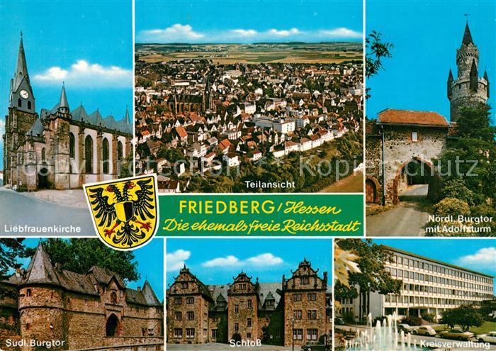 AK / Ansichtskarte Friedberg_Hessen Liebfrauenkirche Teilansicht Noerdl Burgtor mit Adolfsturm Suedl Burgtor Schloss Kreisverwaltung Friedberg Hessen