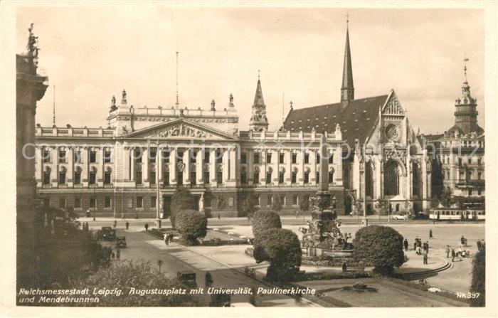AK / Ansichtskarte Leipzig Augustusplatz mit Universitaet Paulinerkirche und Mendebrunnen Leipzig