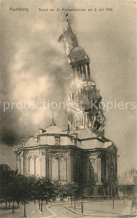 AK / Ansichtskarte Hamburg Brand der St Michaeliskirche im Juli 1906 Hamburg