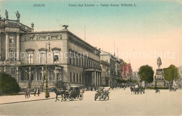 AK / Ansichtskarte Berlin Unter den Linden Palais Kaiser Wilhelm I Berlin