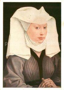 AK / Ansichtskarte Kuenstlerkarte Roger van der Weyden Bildnis einer jungen Frau  Kuenstlerkarte