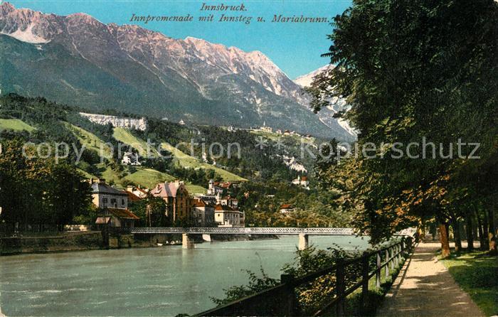 AK / Ansichtskarte Innsbruck Innpromenade mit Innsteg und Mariabrunn Innsbruck