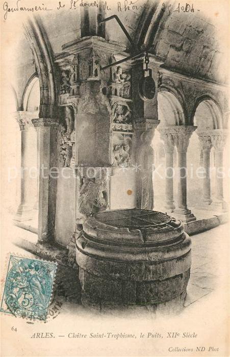 AK / Ansichtskarte Arles_Bouches du Rhone Cloitre Saint Trophisme le Puits Arles_Bouches du Rhone