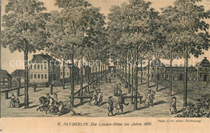 AK / Ansichtskarte Berlin Unter den Linden im Jahre 1691 Zeichnung Berlin