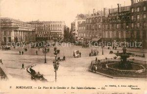 AK / Ansichtskarte Bordeaux Place de la Comedie Rue Sainte Catherine Bordeaux