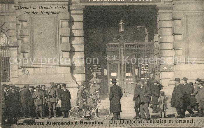 AK / Ansichtskarte Bruxelles_Bruessel Soldats Allemands devant la Grande Poste Deutsche Soldaten vor der Hauptpost Bruxelles_Bruessel