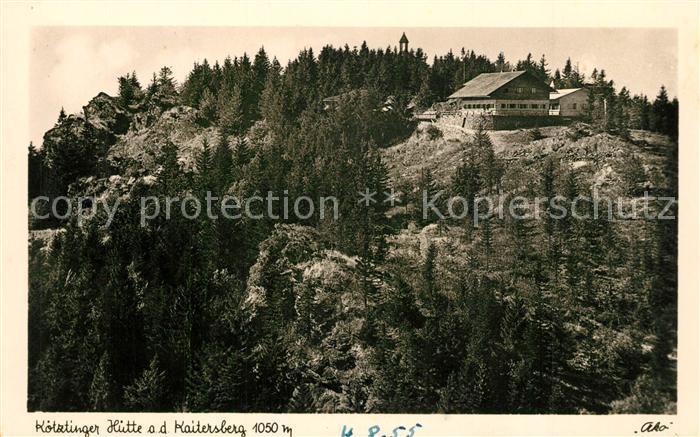 AK / Ansichtskarte Koetztinger_Huette Kaitersberg Koetztinger Huette