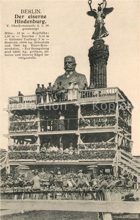 AK / Ansichtskarte Hindenburg Berlin Der eiserne Hindenburg Konzert Koenigsplatz Hindenburg