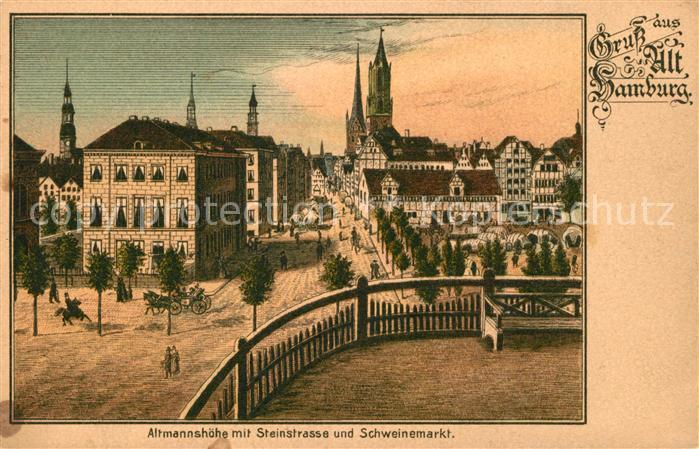 AK / Ansichtskarte Alt_Hamburg Altmannshoehe mit Steinstrasse und Schweinemarkt Alt_Hamburg