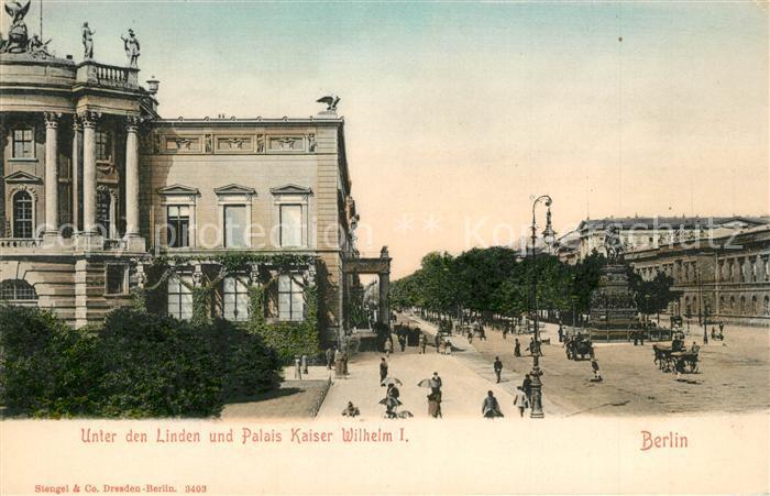 AK / Ansichtskarte Berlin Unter den Linden Palais Kaiser Wilhelm I Denkmal Berlin