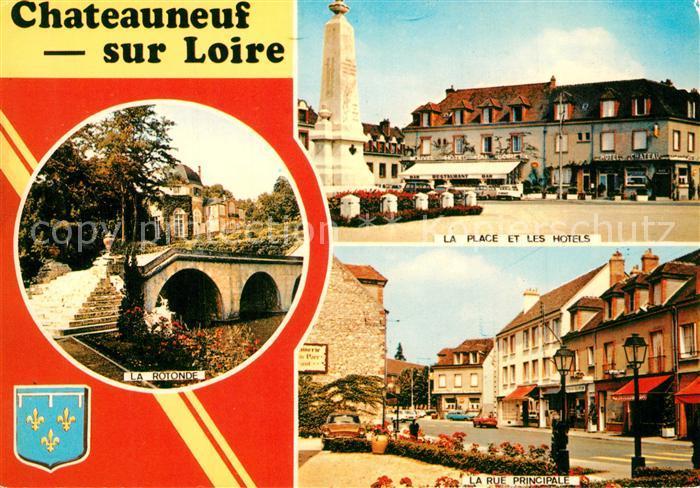 AK / Ansichtskarte Chateauneuf sur Loire La Rotonde La Place et les Hotels Rue Principale Chateauneuf sur Loire