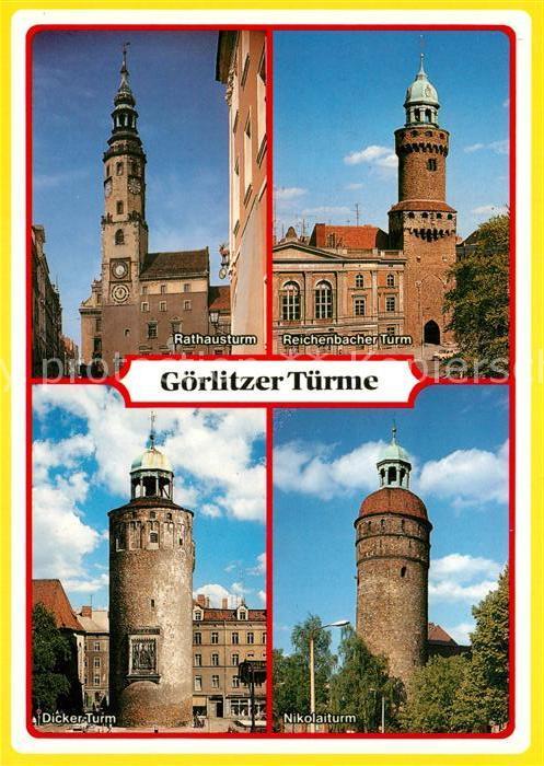 AK Ansichtskarte Goerlitz_Sachsen Goerlitzer Tuemre Rathausturm Reichenbacher Turm Dicker Turm Nikolaiturm Goerlitz Sachsen