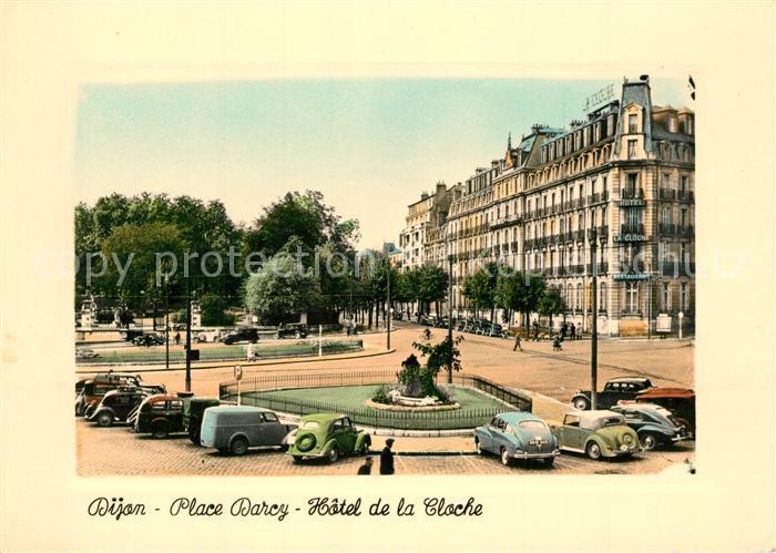 AK / Ansichtskarte Dijon_Cote_d_Or Place Darcy Hotel de la Cloche  Dijon_Cote_d_Or