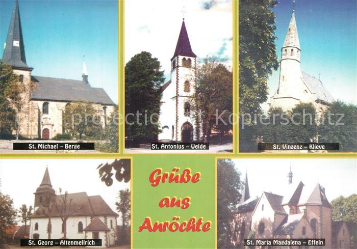 AK / Ansichtskarte Anroechte St Michael Kirche Berge St Georg Kirche Altenmellrich St Antonius Kirche Uelde St Vinzenz Kirche Klieve St Maria Magdalene Kirche Effeln Anroechte