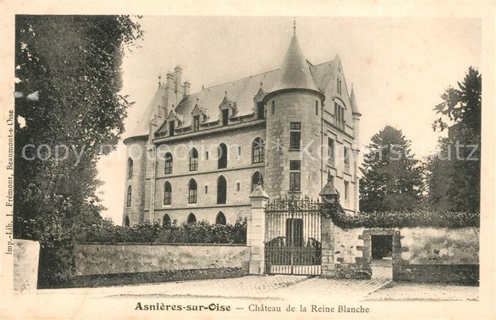 AK / Ansichtskarte Asnieres sur Oise Chateau de la Reine Blanche Asnieres sur Oise