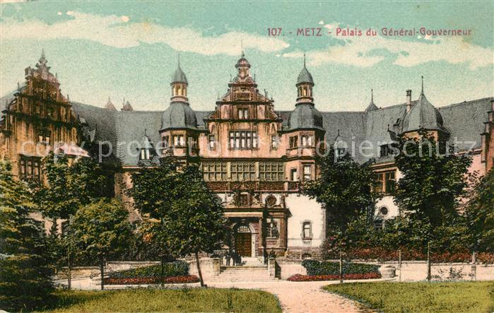 AK / Ansichtskarte Metz_Moselle Palais du General Gouverneur Metz_Moselle
