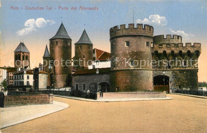 AK / Ansichtskarte Metz_Moselle La Porte des Allemands Deutsches Tor Metz_Moselle