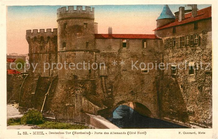 AK / Ansichtskarte Metz_Moselle Deutsches Tor La Porte des Allemands Metz_Moselle