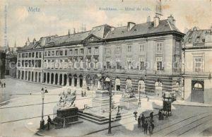 AK / Ansichtskarte Metz_Moselle Stadthaus Hotel de Ville Monument Metz_Moselle