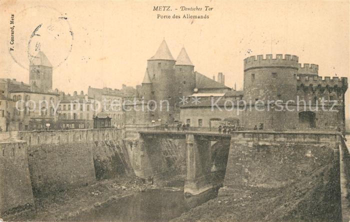 AK / Ansichtskarte Metz_Moselle Porte des Allemands Deutsches Tor Metz_Moselle