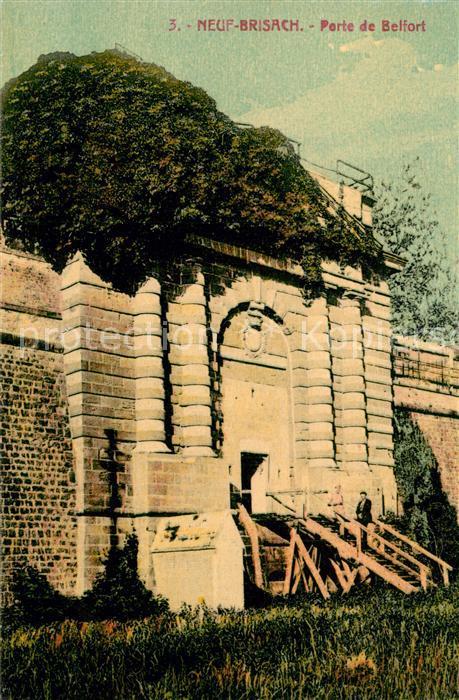 AK / Ansichtskarte Neuf Brisach Porte de Belfort Neuf Brisach