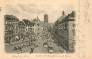 AK / Ansichtskarte Berlin Molkenmarkt Stralauerstrasse Rathaus Strassenbahn Pferdedroschken Berlin