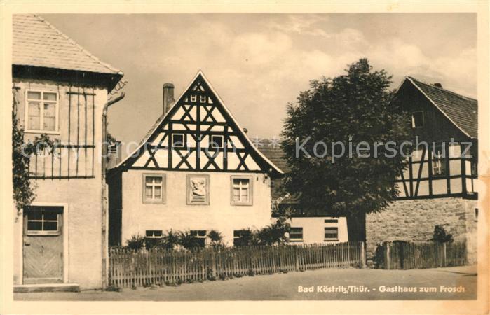 AK / Ansichtskarte Bad_Koestritz Gasthaus zum Frosch Bad_Koestritz 0