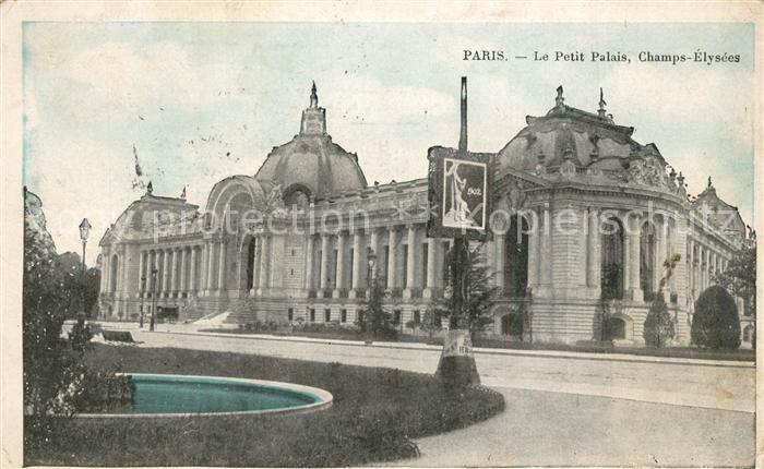 AK / Ansichtskarte Paris Le Petit Palais Champs Elysees Paris