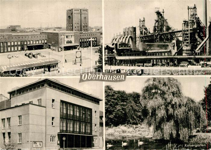 AK / Ansichtskarte Oberhausen Bahnhof Gutehoffnungshuette Theater Kaisergarten Oberhausen