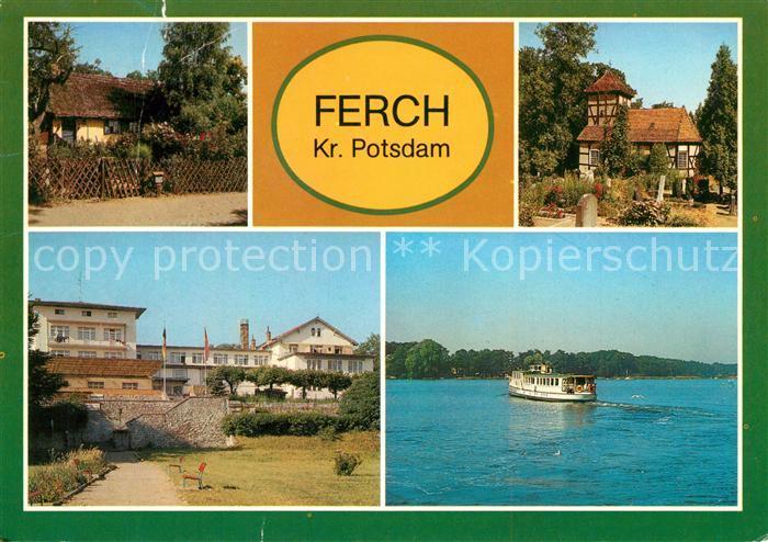 AK / Ansichtskarte Ferch Altes Fischerhaus Dorfkirche FDGB Erholungsheim Dampfer Weisse Flotte Schwielowsee Ferch