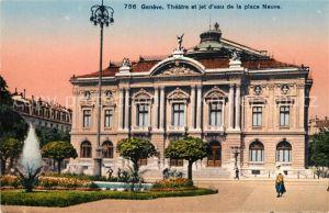 AK / Ansichtskarte Geneve_GE Theatre et jet d`eau de la place Neuve Geneve_GE