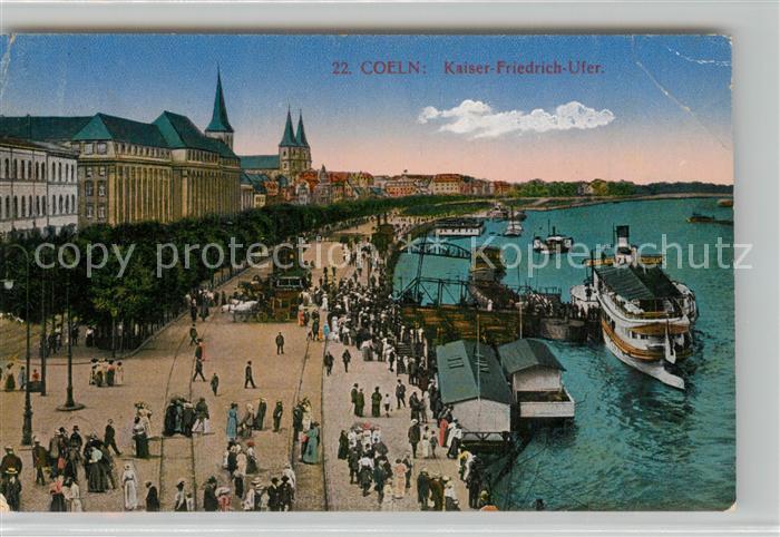AK / Ansichtskarte Koeln_Rhein Kaiser Friedrich Ufer Dampfer Bootsanleger Koeln_Rhein