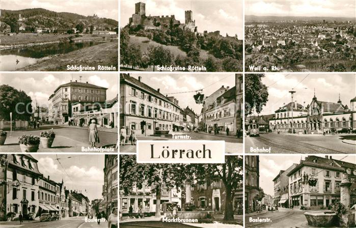 AK / Ansichtskarte Loerrach Bahnhof Platz Strassenpartie Marktbrunnen Schlossruine Roetteln Weil am Rhein Loerrach