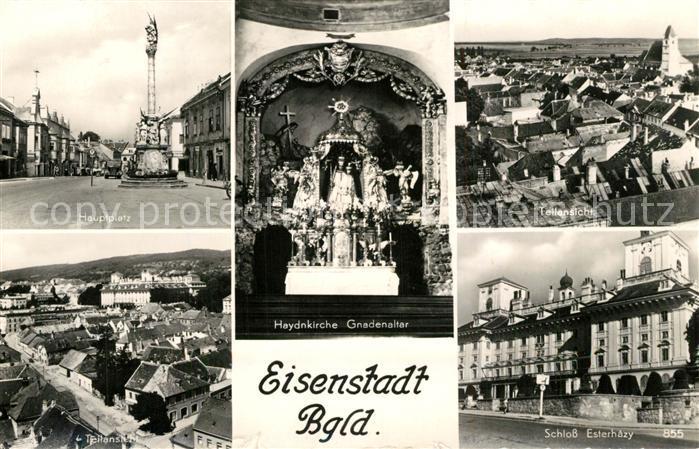 AK / Ansichtskarte Eisenstadt Hauptplatz Haydnkirch Gnadenaltar Schloss Esterhazy Eisenstadt