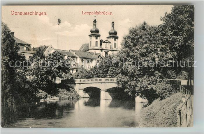 AK / Ansichtskarte Donaueschingen Leopoldsbruecke mit Kirche Donaueschingen