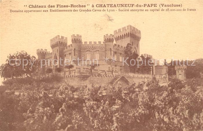 AK / Ansichtskarte Chateauneuf du Pape Chateau des Fines Roches Chateauneuf du Pape
