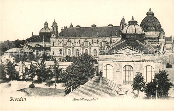 AK / Ansichtskarte Dresden Ausstellungspalast Dresden