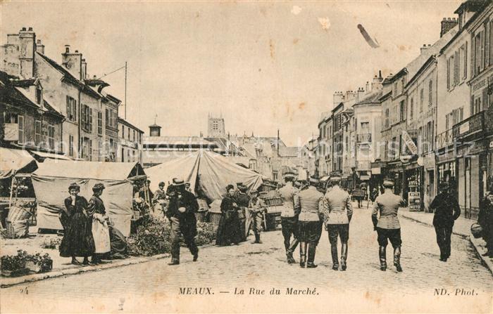 AK / Ansichtskarte Meaux_Seine_et_Marne Rue du Marche Meaux_Seine_et_Marne